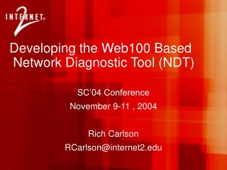 Developing the Web100 Based  Network Diagnostic Tool NDT