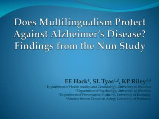 Does Multilingualism Protect Against Alzheimer s Disease  Findings from the Nun Study