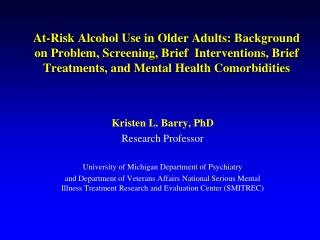 At-Risk Alcohol Use in Older Adults: Background on Problem, Screening, Brief  Interventions, Brief Treatments, and Menta