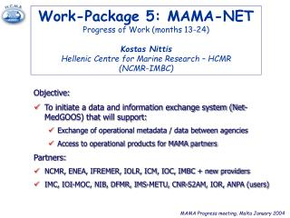 Work-Package 5: MAMA-NET Progress of Work months 13-24  Kostas Nittis Hellenic Centre for Marine Research   HCMR NCMR-IM