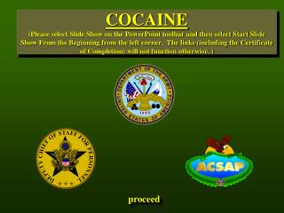 cocaine please select slide show on the powerpoint toolbar and then select start slide show from the beginning from the