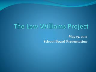 The Lew Williams Project