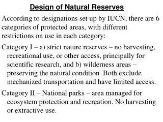 Design of Natural Reserves According to designations set up by IUCN, there are 6 categories of protected areas, with dif