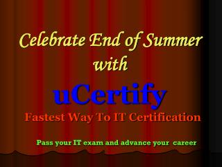 uCertify???s End-of-Summer Sale! Save 45%
