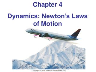 Chapter 4 Dynamics: Newton s Laws of Motion