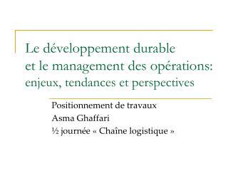Le d veloppement durable et le management des op rations: enjeux, tendances et perspectives