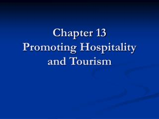 Chapter 13   Promoting Hospitality and Tourism