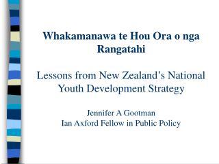 Whakamanawa te Hou Ora o nga Rangatahi  Lessons from New Zealand s National Youth Development Strategy  Jennifer A Gootm