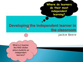 Developing the independent learner in the classroom
