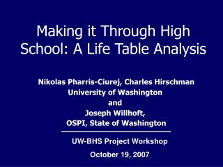 Making it Through High School: A Life Table Analysis