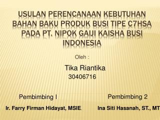USULAN PERENCANAAN KEBUTUHAN BAHAN BAKU PRODUK BUSI TIPE C7HSA PADA PT. NIPOK GAIJI KAISHA BUSI INDONESIA