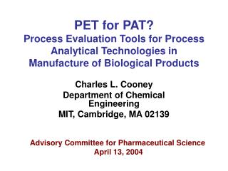PET for PAT Process Evaluation Tools for Process Analytical Technologies in Manufacture of Biological Products