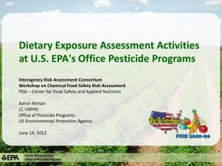 Dietary Exposure Assessment Activities at U.S. EPAs Office Pesticide Programs
