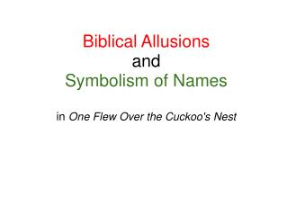 Biblical Allusions  and Symbolism of Names   in One Flew Over the Cuckoos Nest