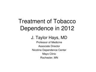 Treatment of Tobacco Dependence in 2012