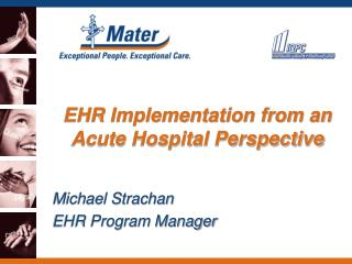 EHR Implementation from an Acute Hospital Perspective