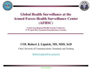Global Health Surveillance at the  Armed Forces Health Surveillance Center AFHSC  Central Asia Regional Health Security