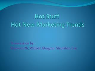 Hot Stuff  Hot New Marketing Trends