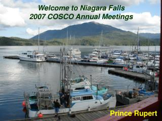 Welcome to Niagara Falls 2007 COSCO Annual Meetings