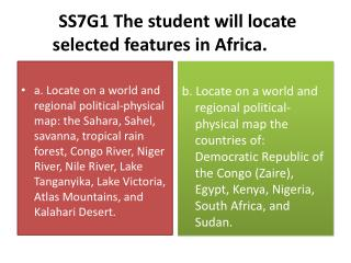 SS7G1 The student will locate selected features in Africa.