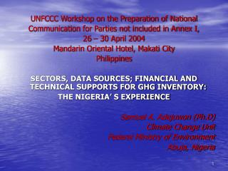 UNFCCC Workshop on the Preparation of National Communication for Parties not included in Annex I,  26   30 April 2004 Ma