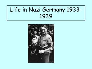 Life in Nazi Germany 1933-1939