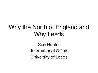 Why the North of England and Why Leeds