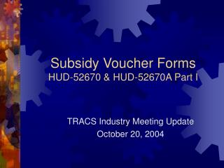 subsidy voucher forms hud-52670  hud-52670a part i