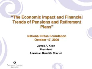 The Economic Impact and Financial Trends of Pensions and Retirement Plans   National Press Foundation October 17, 2000