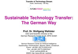 Prof. Dr. Wolfgang Wahlster CEO and Scientific Director of the  German Research Center for AI, DFKI GmbH