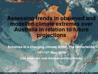 Assessing trends in observed and modelled climate extremes over Australia in relation to future projections  Extremes in
