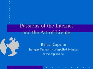 Passions of the Internet  and the Art of Living