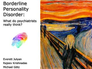 Borderline Personality Disorder:  What do psychiatrists really think