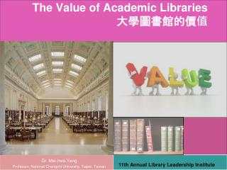 The Value of Academic Libraries