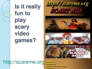 Is it really fun to play scary video