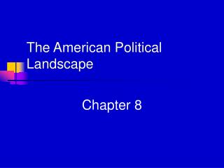 The American Political Landscape