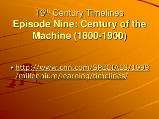 19th Century Timelines Episode Nine: Century of the Machine 1800-1900