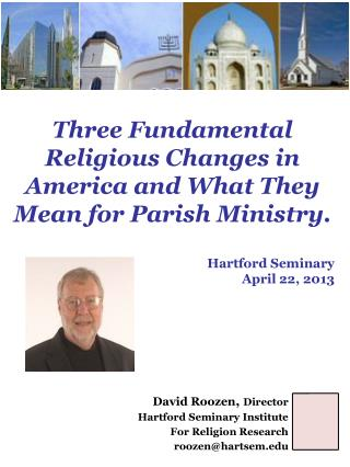 David Roozen, Director Hartford Seminary Institute  For Religion Research roozenhartsem