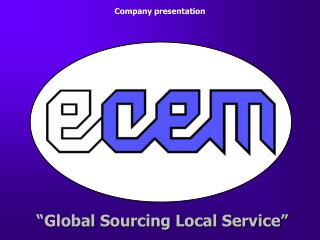 Global Sourcing Local Service