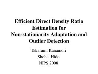 Efficient Direct Density Ratio Estimation for Non-stationarity Adaptation and Outlier Detection