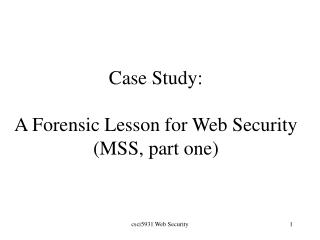 Case Study:  A Forensic Lesson for Web Security MSS, part one