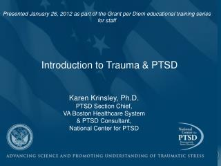 Introduction to Trauma  PTSD