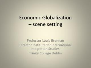 Economic Globalization    scene setting