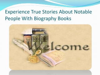 Experience True Stories About Notable People With Biography