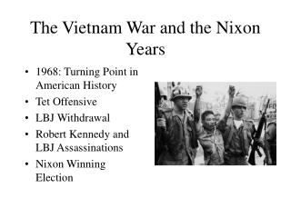 The Vietnam War and the Nixon Years