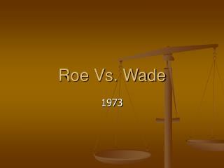 Roe Vs. Wade