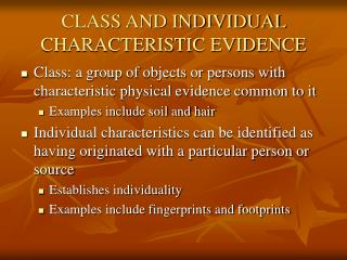 CLASS AND INDIVIDUAL CHARACTERISTIC EVIDENCE