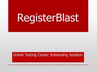Online Testing Center Scheduling Solution