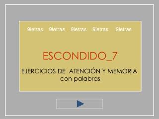 ESCONDIDO_7  EJERCICIOS DE  ATENCI N Y MEMORIA  con palabras