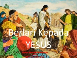 Berlari Kepada Yesus